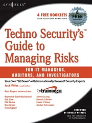 Techno Security's Guide to Managing Risks for IT Managers, Auditors, and Investigators ebook by Long, Johnny