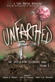 Unearthed: The Speculative Elements, vol. 3 ebook by Third Person Press