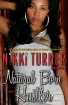 Natural Born Hustler ebook by Nikki Turner