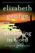 Afrekening in bloed ebook by Elizabeth George, Rie Neehus