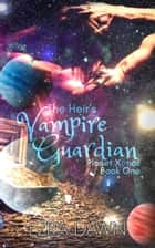 The Heir's Vampire Guardian ebook by Ezra Dawn