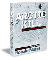 Artic Kill - Russia's ambitions know no boundaries ebook by Ronald Marks