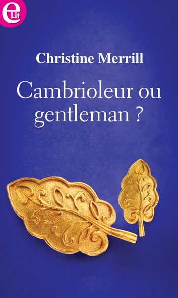 Cambrioleur ou gentleman ? ebook by Christine Merrill