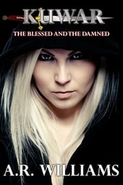 Kuwar: The Blessed & The Damned ebook by A.R. Williams