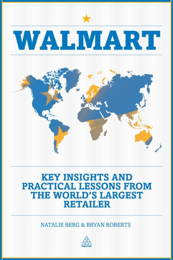 Walmart - Key Insights and Practical Lessons from the World's Largest Retailer ebook by Bryan Roberts,Natalie Berg