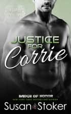 Justice for Corrie - Police/Firefighter Romance ebook by Susan Stoker