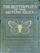 Butterflies of the British Isles ebook by Richard South