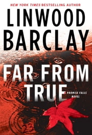 Far From True - A Promise Falls Novel ebook by Linwood Barclay