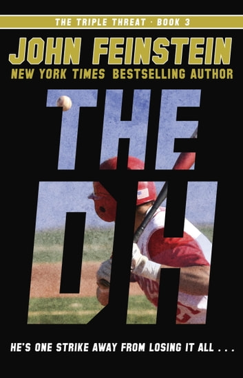 The DH (The Triple Threat, 3) ebook by John Feinstein