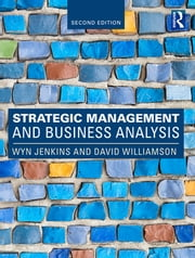 Strategic Management and Business Analysis ebook by Wyn Jenkins,Dave Williamson