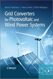 Grid Converters for Photovoltaic and Wind Power Systems ebook by Remus Teodorescu,Marco Liserre