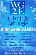 The WG2E All-For-Indies Anthologies: Winter Wonderland Edition ebook by D. D. Scott