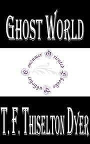 Ghost World ebook by T. F. Thiselton Dyer