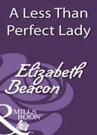 A Less Than Perfect Lady (Mills & Boon Historical) ebook by Elizabeth Beacon