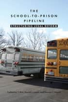 The School-to-Prison Pipeline ebook by Catherine Y. Kim,Daniel J. Losen,Damon T. Hewitt