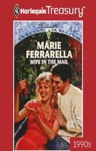 Wife in the Mail ebook by Marie Ferrarella