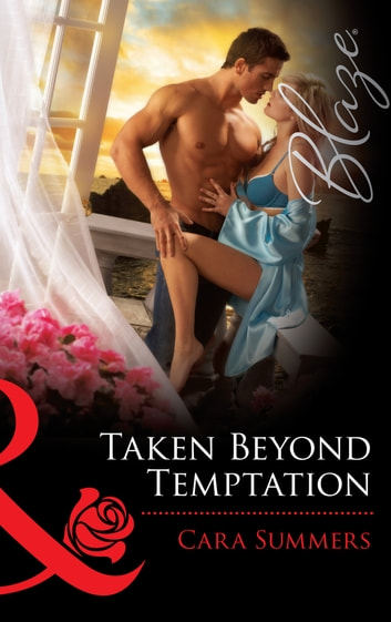 Taken Beyond Temptation (Mills & Boon Blaze) ebook by Cara Summers