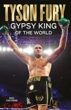 Tyson Fury - Gypsy King of the World ebook by