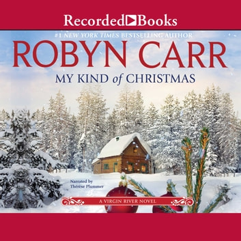 My Kind of Christmas audiobook by Robyn Carr