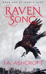 Raven Song - A Dystopian Fantasy ebook by I. A. Ashcroft