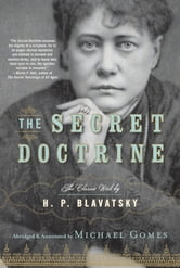 The Secret Doctrine ebook by H.P. Blavatsky,Michael Gomes