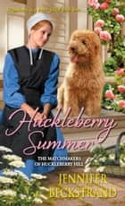 Huckleberry Summer ebook by Jennifer Beckstrand