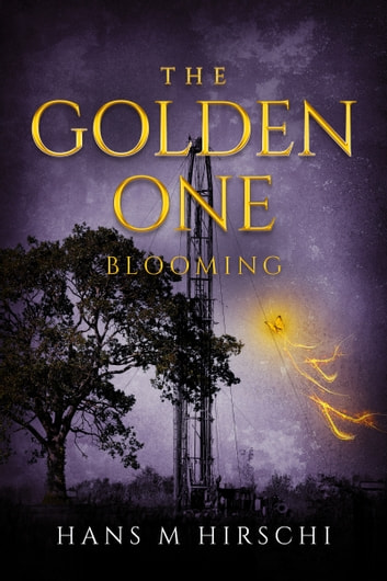 The Golden One: Blooming ebook by Hans M Hirschi