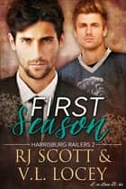 First Season ebook by RJ Scott, V.L. Locey