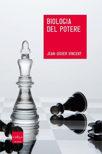 Biologia del potere ebook by Jean-Didier Vincent
