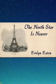 The North Star is Nearer ebook by Evelyn Eaton
