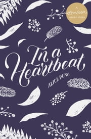 In a Heartbeat - A #LoveOzYA Short Story ebook by Alice Pung