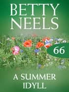 A Summer Idyll (Betty Neels Collection) ebook by Betty Neels