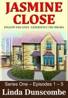 Jasmine Close: Episodes 1 - 5 ebook by Linda Dunscombe