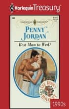 Best Man to Wed? ebook by Penny Jordan