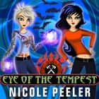 Eye of the Tempest audiobook by Nicole Peeler