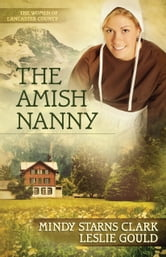 The Amish Nanny ebook by Mindy Starns Clark, Leslie Gould