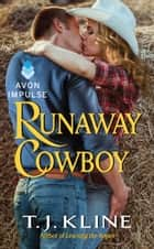 Runaway Cowboy ebook by T. J. Kline