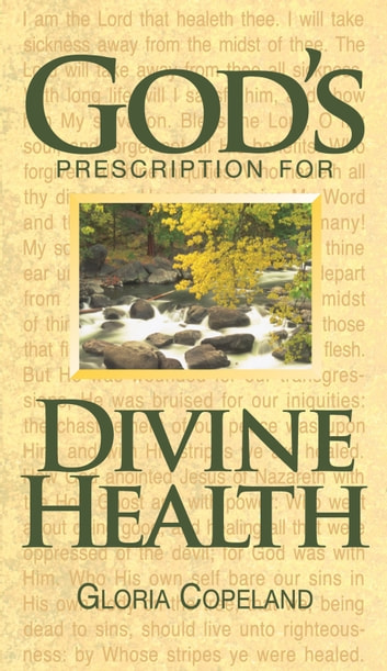 God's Prescription for Divine Health ebook by Gloria Copeland