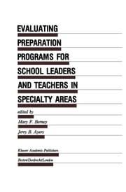 Evaluating Preparation Programs for School Leaders and Teachers in Specialty Areas ebook by Mary F. Berney,Jerry B. Ayers