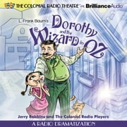 Dorothy and the Wizard in Oz - A Radio Dramatization audiobook by L. Frank Baum, Jerry Robbins