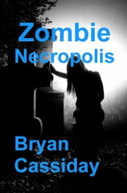Zombie Necropolis ebook by Bryan Cassiday
