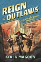 Reign of Outlaws ebook by Kekla Magoon