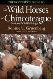 The Hoofprints Guide to the Wild Horses of Chincoteage National Wildlife Refuge ebook by Gruenberg, Bonnie
