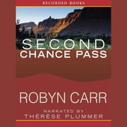 Second Chance Pass audiobook by Robyn Carr