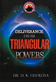 Deliverance from Triangular Powers ebook by Dr. D. K. Olukoya