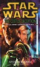 Star Wars: The Cestus Deception ebook by Steven Barnes