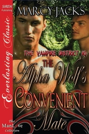 The Alpha Wolf's Convenient Mate ebook by Marcy Jacks