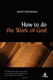 How to do the Work of God ebook by Edir Macedo