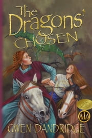 The Dragons' Chosen ebook by Gwen Dandridge