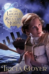 By the Light of the Silvery Moon ebook by Tricia Goyer